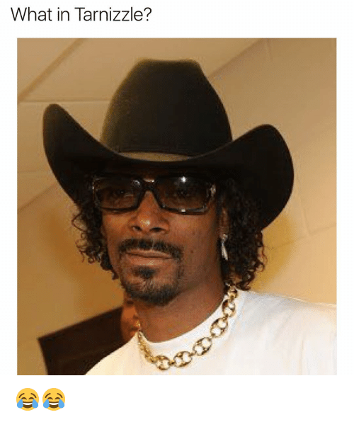 Funny: What in Tarnizzle? 😂😂