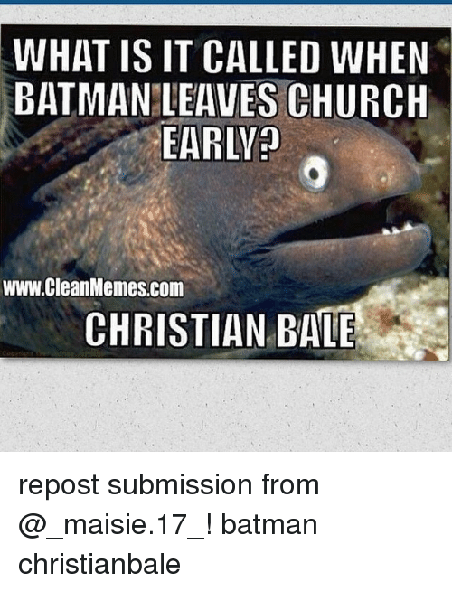 what is it called when batman leaves church early www 323325 what is it called when batman leaves church early? www clean