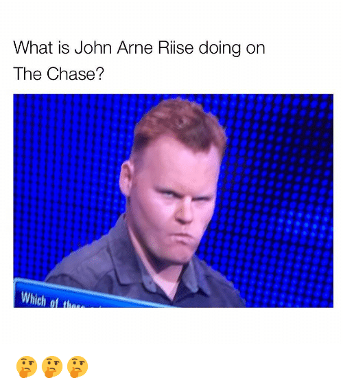 the chase: What is John Arne Rise doing on  The Chase?  Which ot thae 🤔🤔🤔