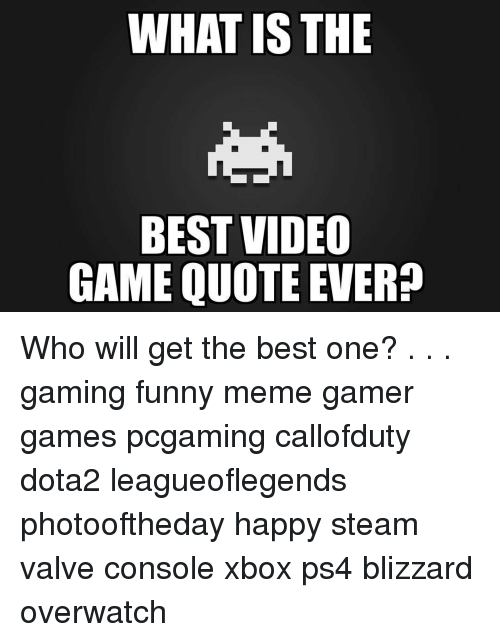 Funniest Memes Quotes Ever : Best memes about video game quotes