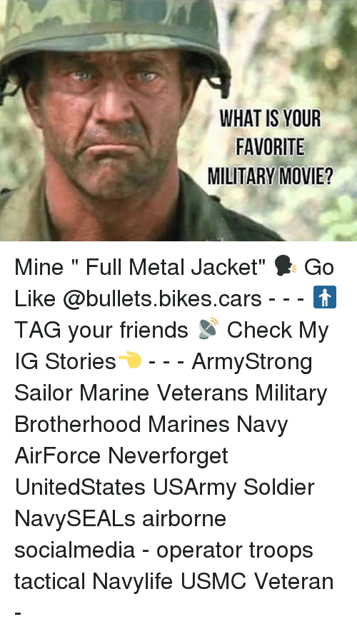 """full metal: WHAT IS YOUR  FAVORITE  MILITARY MOVIE? Mine """" Full Metal Jacket"""" 🗣 Go Like @bullets.bikes.cars - - - 🚹 TAG your friends 📡 Check My IG Stories👈 - - - ArmyStrong Sailor Marine Veterans Military Brotherhood Marines Navy AirForce Neverforget UnitedStates USArmy Soldier NavySEALs airborne socialmedia - operator troops tactical Navylife USMC Veteran -"""
