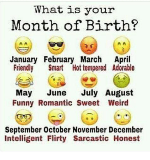 what is your month of birth january february march april 24370585 🅱 25 best memes about funny romantic funny romantic memes