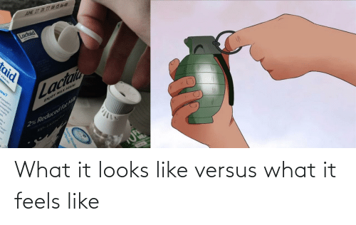 Versus, What, and Feels: What it looks like versus what it feels like
