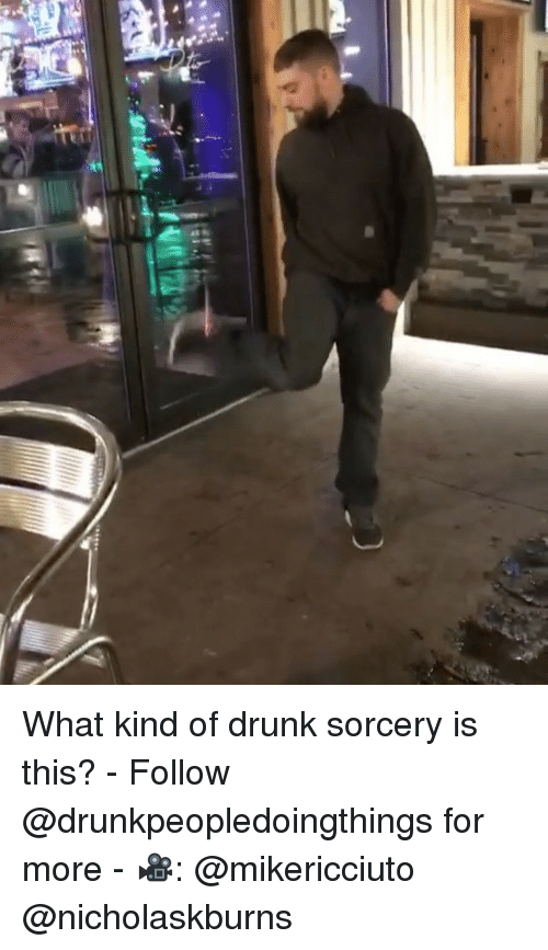 Drunk, Memes, and 🤖: What kind of drunk sorcery is this? - Follow @drunkpeopledoingthings for more - 🎥: @mikericciuto @nicholaskburns