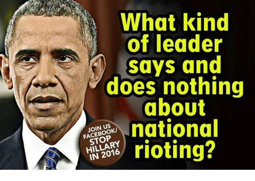 Memes, Riot, and Kindness: What kind  of leader  says and  does nothing  about  national  JOIN US  HILLARY  rioting?
