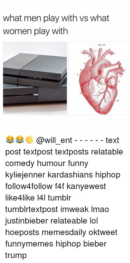 Memes, 🤖, and Bieber: what men play with vs what  women play with  Fia. 37. 😂😂👏 @will_ent - - - - - - text post textpost textposts relatable comedy humour funny kyliejenner kardashians hiphop follow4follow f4f kanyewest like4like l4l tumblr tumblrtextpost imweak lmao justinbieber relateable lol hoeposts memesdaily oktweet funnymemes hiphop bieber trump