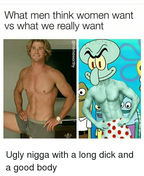 ugly girl want dick