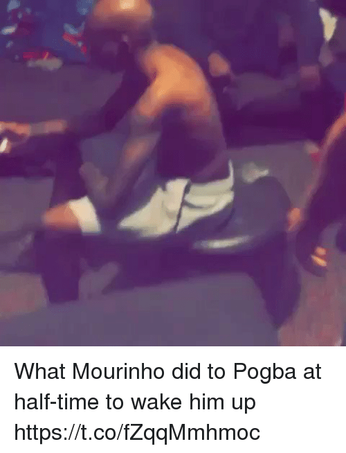 Soccer, Time, and Him: What Mourinho did to Pogba at half-time to wake him up https://t.co/fZqqMmhmoc