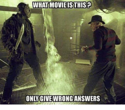 Memes, Movie, and 🤖: WHAT MOVIE ISTHIS  ONLY GIVE WRONGANSWERS