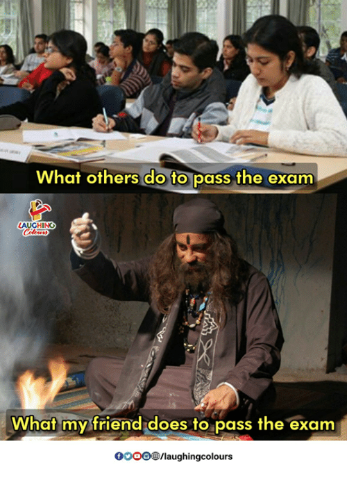 Indianpeoplefacebook, Friend, and What: What others do to pass the exam  LAUGHING  What my friend does to pass the exam  00 Dee/laughingcolours