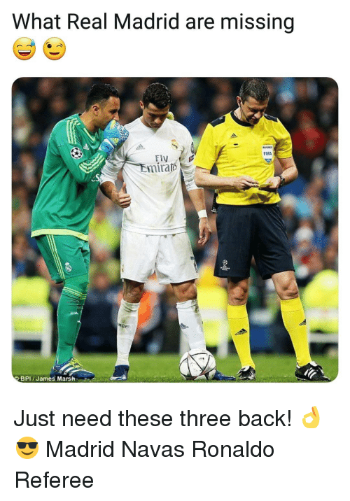 referee: What Real Madrid are missing  FIFA  Fly  Emira  BPI James Marsh Just need these three back! 👌😎 Madrid Navas Ronaldo Referee