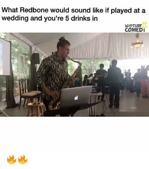 redbone: What Redbone would sound like if played at a  wedding and you're 5 drinks in  IGOTURF  COMEDI 🔥🔥
