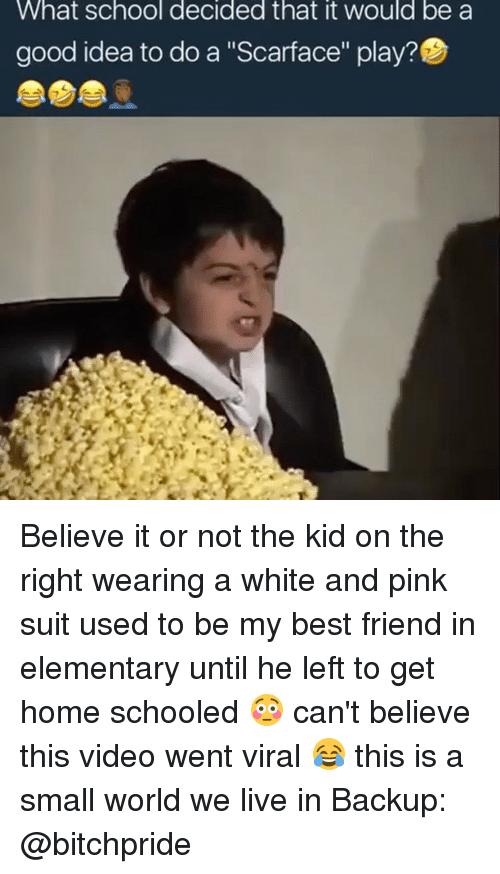 """Scarface: What school decided that it would be a  good idea to do a """"Scarface"""" play? Believe it or not the kid on the right wearing a white and pink suit used to be my best friend in elementary until he left to get home schooled 😳 can't believe this video went viral 😂 this is a small world we live in Backup: @bitchpride"""