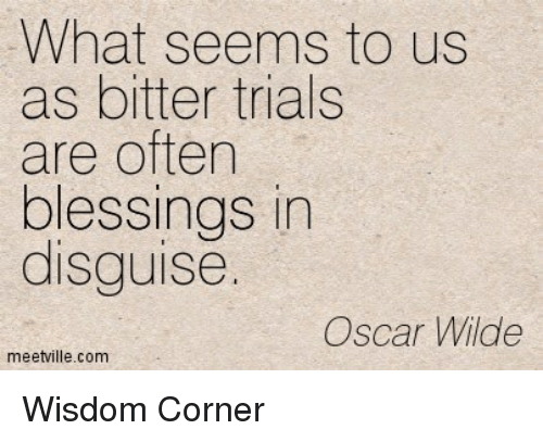 what seems to us as bitter trials are often blessings 8932570 what seems to us as bitter trials are often blessings in disguise