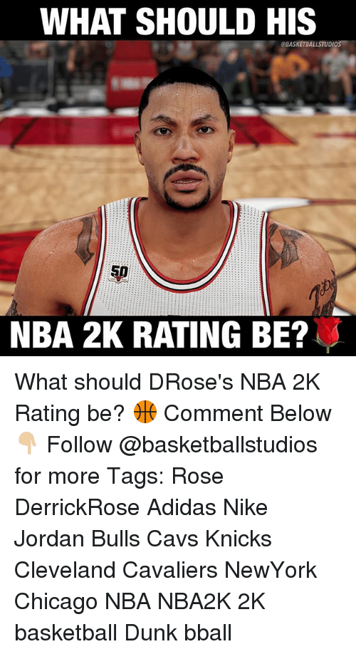 Adidas, Basketball, and Cavs: WHAT SHOULD HIS  @BASKETBALLSTUDIO  NBA 2K RATING BE? What should DRose's NBA 2K Rating be? 🏀 Comment Below 👇🏼 Follow @basketballstudios for more Tags: Rose DerrickRose Adidas Nike Jordan Bulls Cavs Knicks Cleveland Cavaliers NewYork Chicago NBA NBA2K 2K basketball Dunk bball