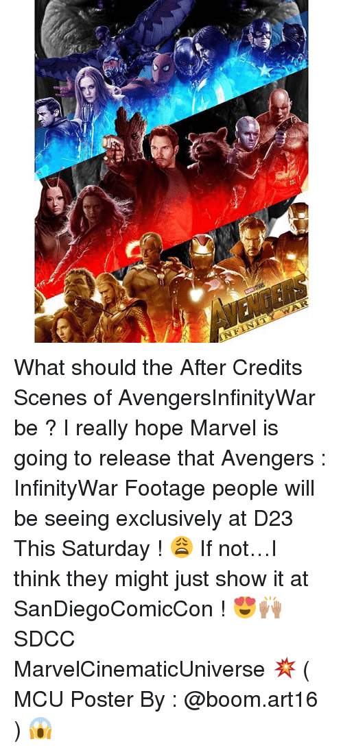 Memes, Avengers, and Marvel: What should the After Credits Scenes of AvengersInfinityWar be ? I really hope Marvel is going to release that Avengers : InfinityWar Footage people will be seeing exclusively at D23 This Saturday ! 😩 If not…I think they might just show it at SanDiegoComicCon ! 😍🙌🏽 SDCC MarvelCinematicUniverse 💥 ( MCU Poster By : @boom.art16 ) 😱