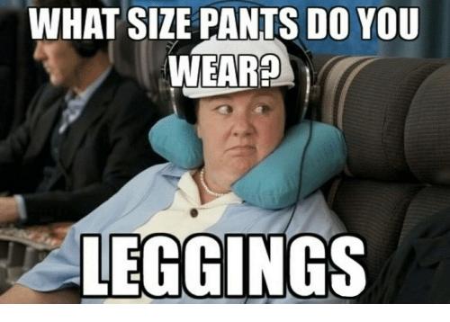Leggings, You, and What: WHAT SIZE PANTS DO YOU  WEAR  LEGGINGS