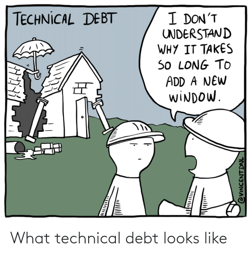 technical: What technical debt looks like