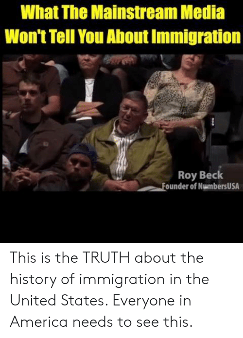 Immigration: What The Mainstream Media  Won't Tell You About Immigration  Roy Beck  ounder of NumbersUSA This is the TRUTH about the history of immigration in the United States. Everyone in America needs to see this.