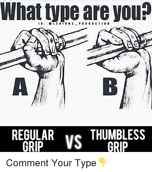 Memes, 🤖, and You: What type are you?  REGULAR  GRIP  THUMBLESS  S GRIP Comment Your Type👇