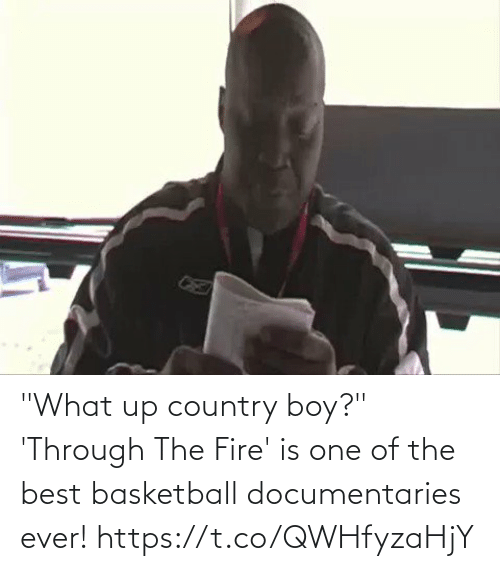 """boy: """"What up country boy?""""  'Through The Fire' is one of the best basketball documentaries ever! https://t.co/QWHfyzaHjY"""