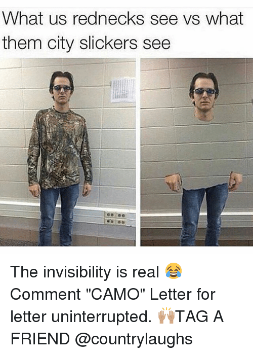 """City Slickers: What us rednecks see vs what  them city slickers see The invisibility is real 😂 Comment """"CAMO"""" Letter for letter uninterrupted. 🙌🏽TAG A FRIEND @countrylaughs"""