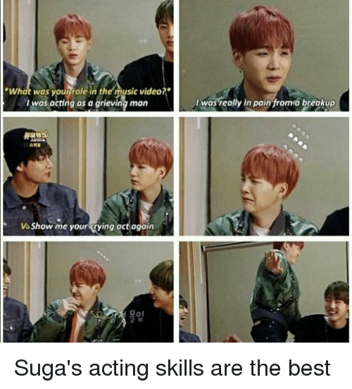 """breakup: """"What was yourrrole in ther music video?""""  I was acting as a grieving man  I was really in pain fromo breakup  Vs Show me your rying act again  모이 Suga's acting skills are the best"""