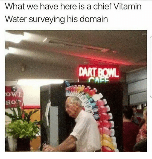 Chiefing: What we have here is a chief Vitamin  Water surveying his domain