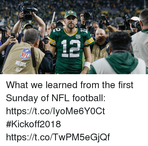 Football, Memes, and Nfl: What we learned from the first Sunday of NFL football: https://t.co/IyoMe6Y0Ct #Kickoff2018 https://t.co/TwPM5eGjQf