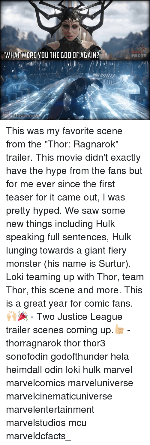 """Facts, God, and Hype: """"WHAT WERE YOU THE GOD OF AGAIN?  FACTS This was my favorite scene from the """"Thor: Ragnarok"""" trailer. This movie didn't exactly have the hype from the fans but for me ever since the first teaser for it came out, I was pretty hyped. We saw some new things including Hulk speaking full sentences, Hulk lunging towards a giant fiery monster (his name is Surtur), Loki teaming up with Thor, team Thor, this scene and more. This is a great year for comic fans.🙌🏼🎉 - Two Justice League trailer scenes coming up.👍🏼 - thorragnarok thor thor3 sonofodin godofthunder hela heimdall odin loki hulk marvel marvelcomics marveluniverse marvelcinematicuniverse marvelentertainment marvelstudios mcu marveldcfacts_"""