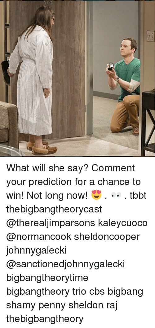 bigbangtheory: What will she say? Comment your prediction for a chance to win! Not long now! 😍 . 👀 . tbbt thebigbangtheorycast @therealjimparsons kaleycuoco @normancook sheldoncooper johnnygalecki @sanctionedjohnnygalecki bigbangtheorytime bigbangtheory trio cbs bigbang shamy penny sheldon raj thebigbangtheory