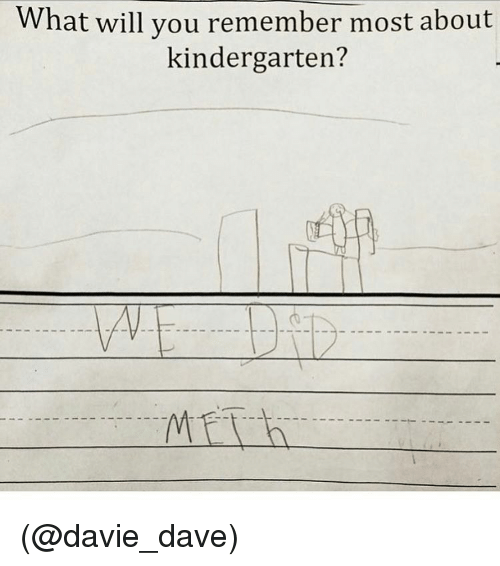 Funny and Meme: What will you remember most about  kindergarten?  MET (@davie_dave)