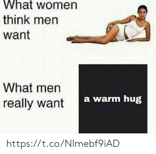 What Men Really Want: What women  think men  want  What men  really want  a warm hug https://t.co/NImebf9iAD