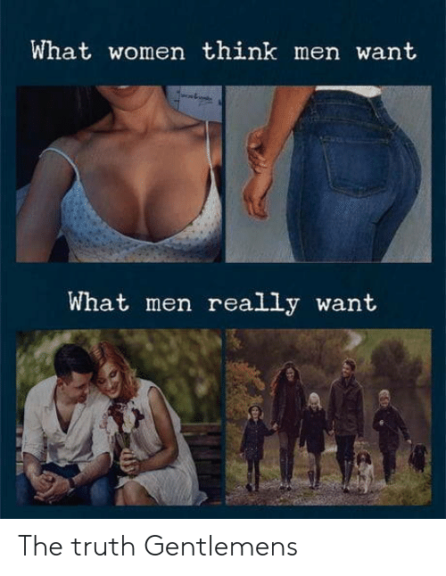 What Men Really Want: What women think men want  What men really want The truth Gentlemens