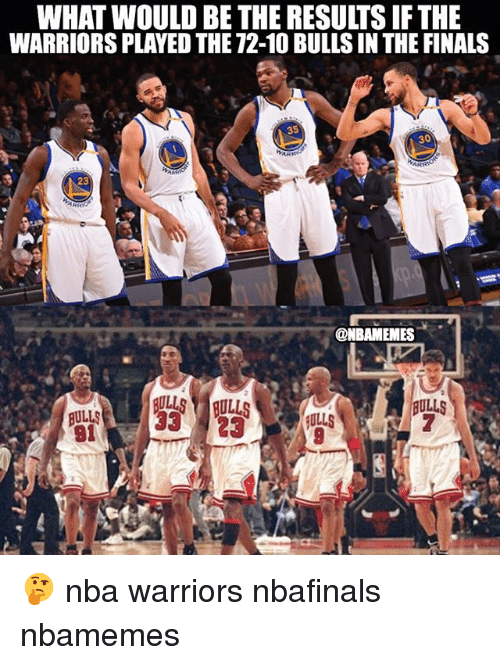 Basketball, Finals, and Nba: WHAT WOULD BE THE RESULTS IF THE  WARRIORS PLAYEDTHE 12-10 BULLSIN THE FINALS  @NBAMEMES  BULLS  33 23  BULLS  HULLS 🤔 nba warriors nbafinals nbamemes