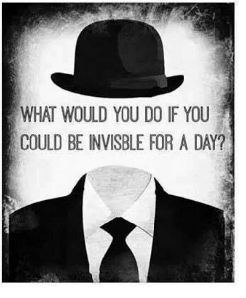 what could you do if you were invisible for a day If you were invisible for a day, what would you do more questions if you could be invisible for a day if you were invisible for one day.