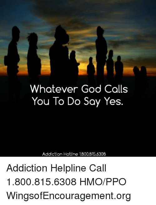 whatever god calls you to do say yes addiction hotline 28912310 whatever god calls you to do say yes addiction hotline 18008156308