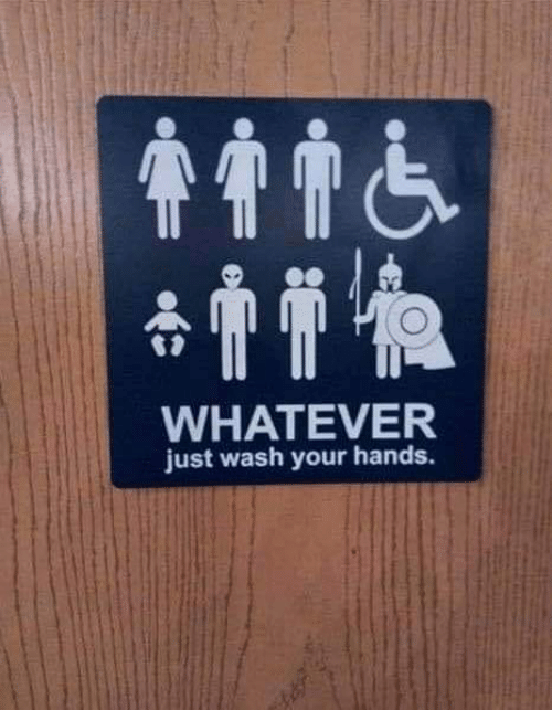 Wash Your Hands: WHATEVER  just wash your hands.