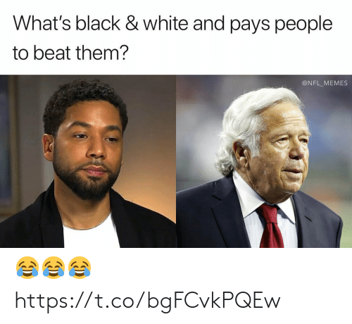 Beat Them: What's black & white and pays people  to beat them?  @NFL_MEMES 😂😂😂 https://t.co/bgFCvkPQEw