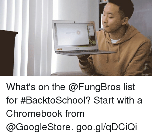 chromebook: What's on the @FungBros list for #BacktoSchool? Start with a Chromebook from @GoogleStore. goo.gl/qDCiQi