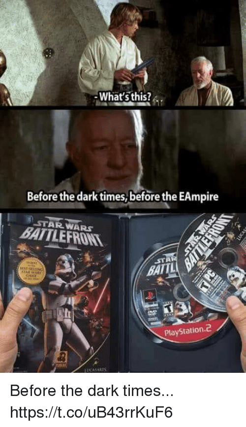 PlayStation, Star Wars, and Video Games: What's this?  Before the dark times, before the EAmpire  STAR WARS  BATTILEFRONT  STA  PlayStation.d2  EUCASARTS Before the dark times... https://t.co/uB43rrKuF6