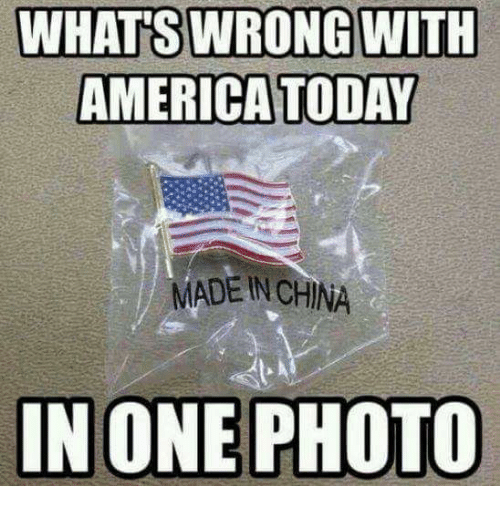 whats wrong with america today made in china in one 20763333 whats wrong with america today made in china in one photo