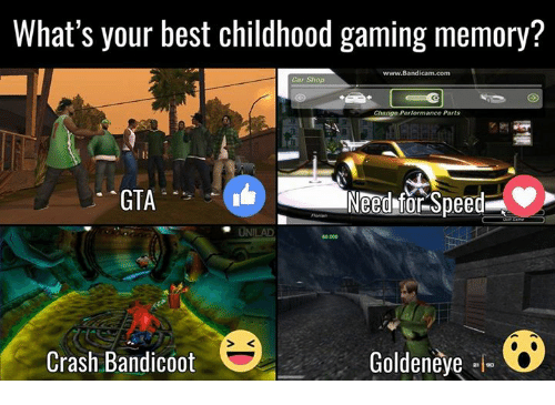 Cars, Crash Bandicoot, and Memes: What's your best childhood gaming memory?  www.Bandicam com  Car Shop  Change Performance Parts  GTA  ee  000  Crash Bandicoot  Goldeneye