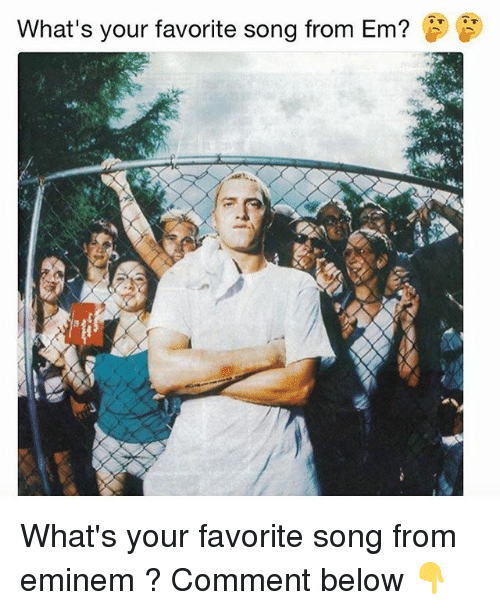 Eminem, Memes, and 🤖: What's your favorite song from Em? What's your favorite song from eminem ? Comment below 👇
