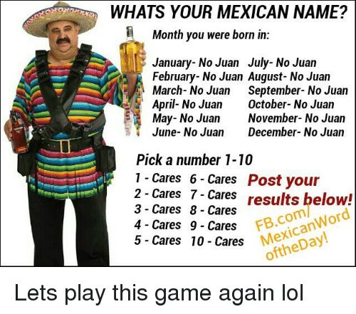 WHATS YOUR MEXICAN NAME Month You Were Born In January