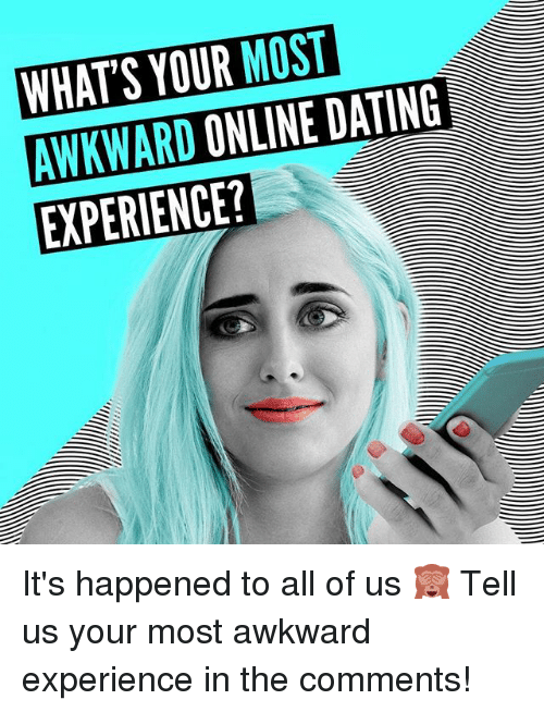 online dating awkward When you first start dating someone you met online, it's inevitable that uncomfortable moments are going to occur from time to time a new relationship is the perfect breeding ground for awkward momen.
