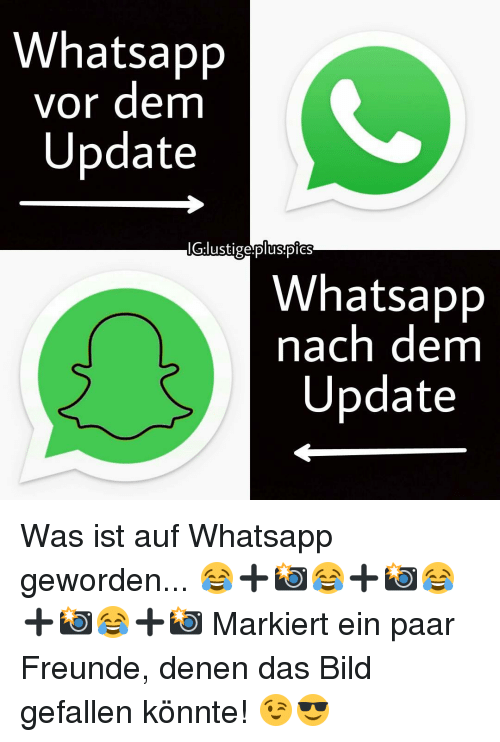 Memes, Whatsapp, and Apps: Whatsapp  vor dem  Update  IG:lustige plus.pics  app  atsa  nach dem  Update Was ist auf Whatsapp geworden... 😂➕📸😂➕📸😂➕📸😂➕📸 Markiert ein paar Freunde, denen das Bild gefallen könnte! 😉😎