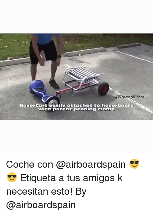 hoverboards: @WhatsapVideos  Hover cart easily attaches to hoverboard  with patent pending clamp Coche con @airboardspain 😎😎 Etiqueta a tus amigos k necesitan esto! By @airboardspain
