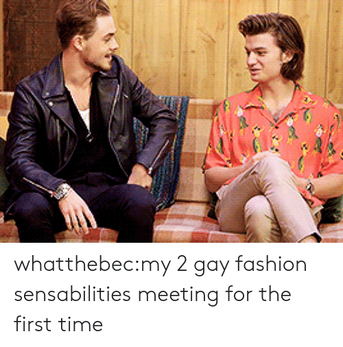 my 2: whatthebec:my 2 gay fashion sensabilities meeting for the first time