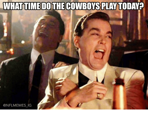 Nflmemes: WHATTIME DO THE COWBOYS PLAY TODAYA  @NFLMEMES IG